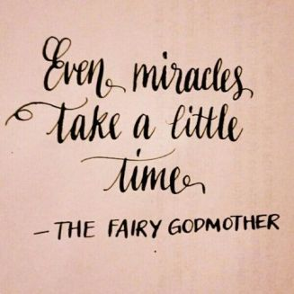 miracles take time